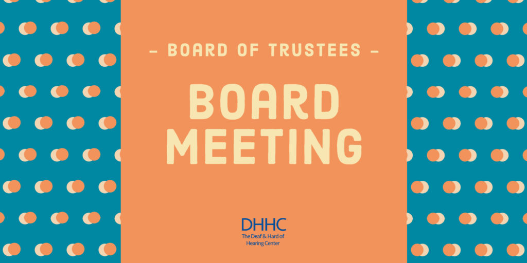 """A blue background with orange circles frame an orange box that says """"Board of Trustees Board Meeting"""". DHHC Logo is on the bottom."""