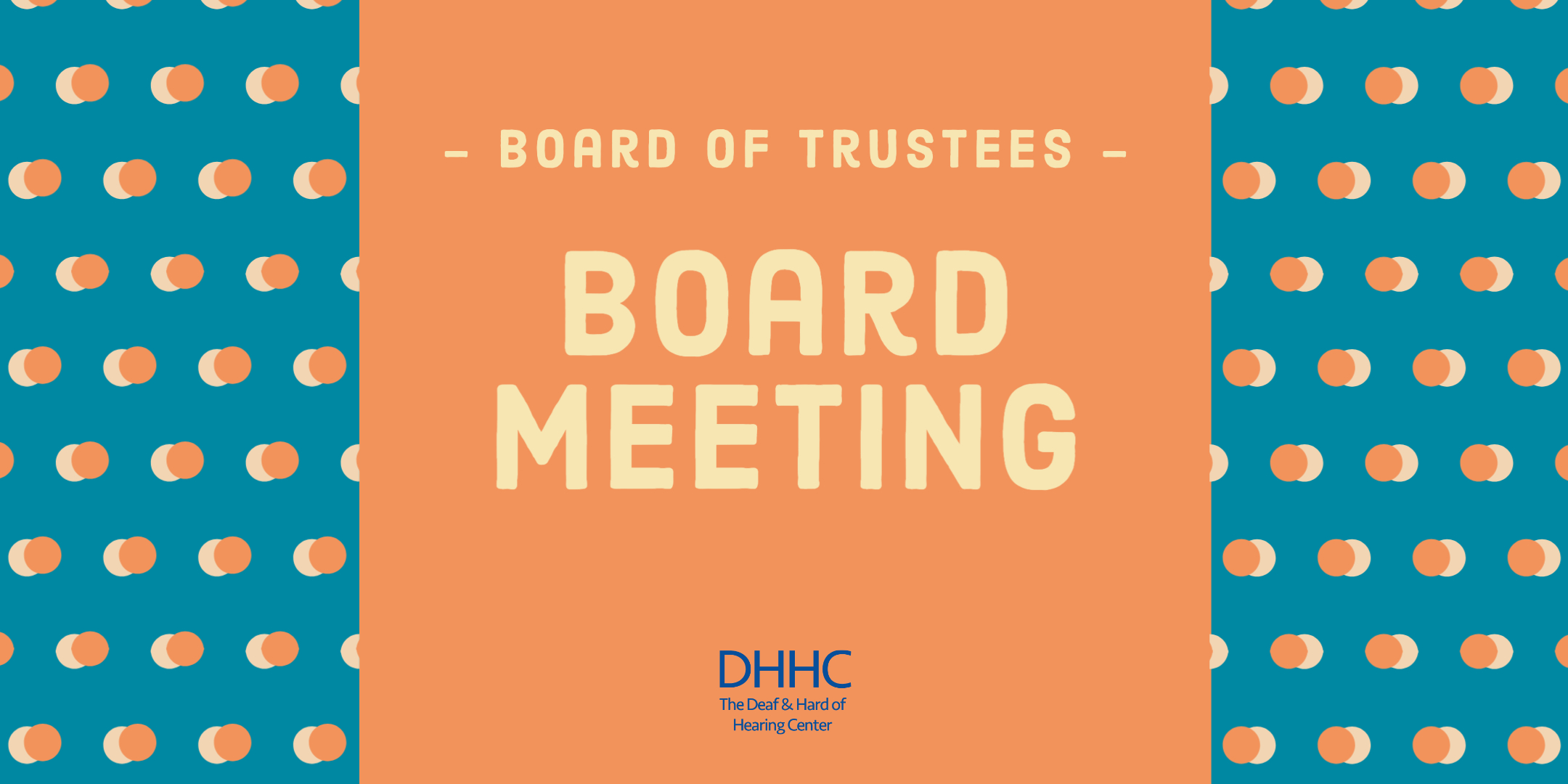 "A blue background with orange circles frame an orange box that says ""Board of Trustees Board Meeting"". DHHC Logo is on the bottom."